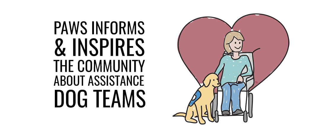 Paws informs and inspires the community about assistance dog teams